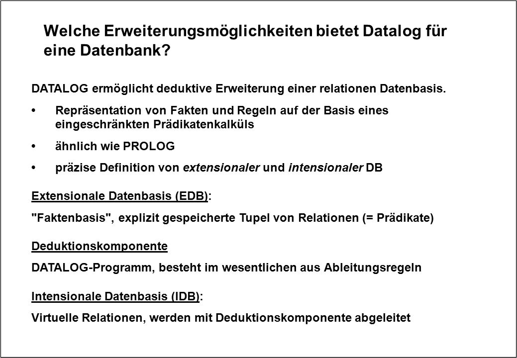 Welche Erweiterungsmöglichkeiten bietet Datalog für eine Datenbank