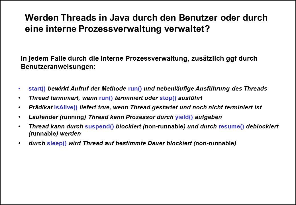 Werden Threads in Java durch den Benutzer oder durch eine interne Prozessverwaltung verwaltet