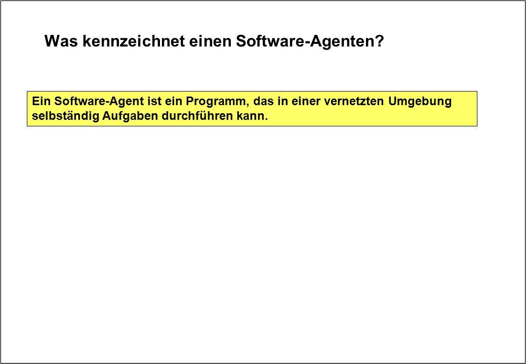 Was kennzeichnet einen Software-Agenten