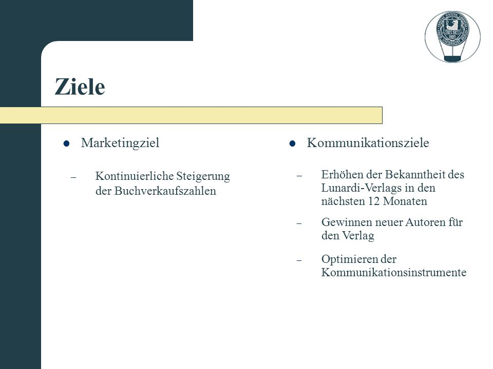 Ziele Marketingziel Kommunikationsziele