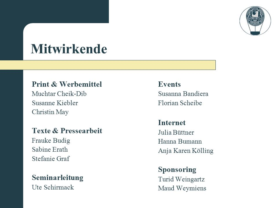 Mitwirkende Print & Werbemittel Texte & Pressearbeit Seminarleitung