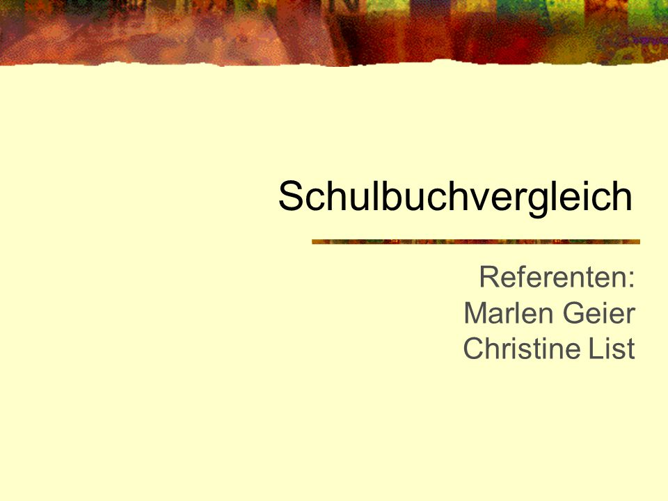 Referenten: Marlen Geier Christine List