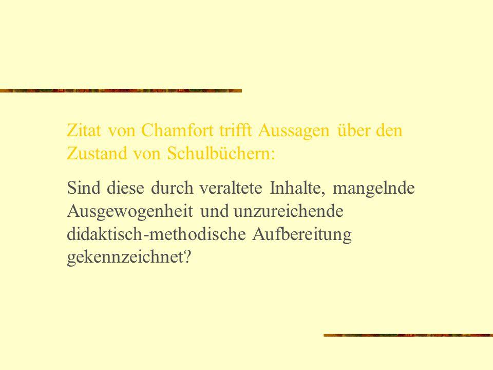 Zitat von Chamfort trifft Aussagen über den Zustand von Schulbüchern: