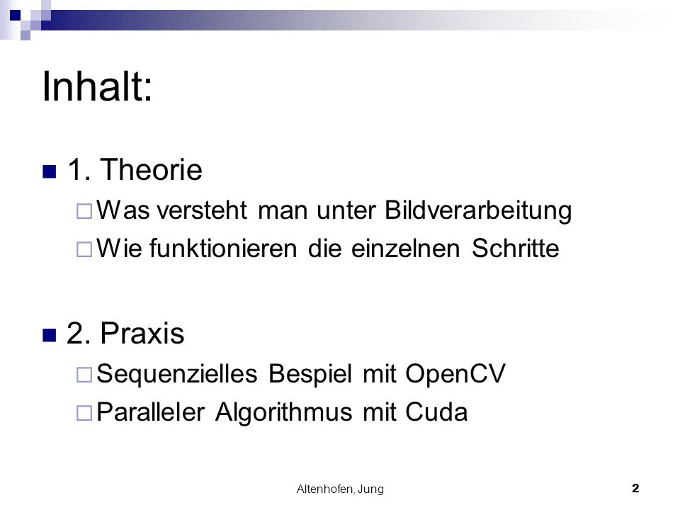 Inhalt: 1. Theorie 2. Praxis Was versteht man unter Bildverarbeitung