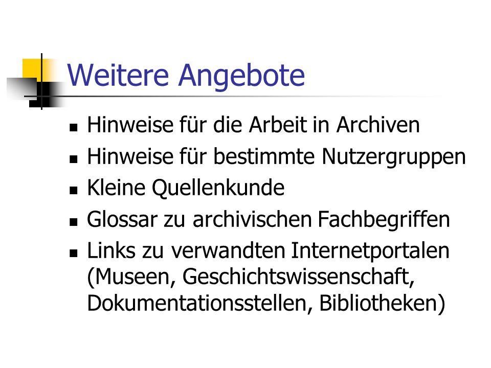 Weitere Angebote Hinweise für die Arbeit in Archiven