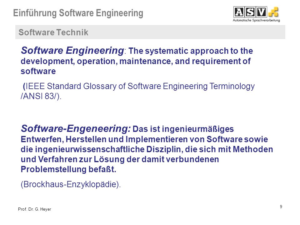 Software Technik Software Engineering: The systematic approach to the development, operation, maintenance, and requirement of software.