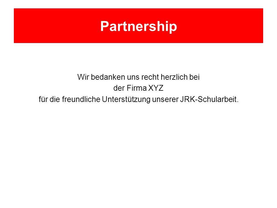 Partnership Wir bedanken uns recht herzlich bei der Firma XYZ