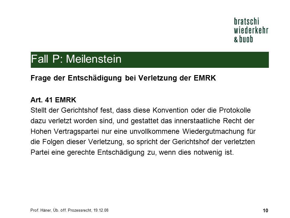 Fall P: Meilenstein Frage der Entschädigung bei Verletzung der EMRK