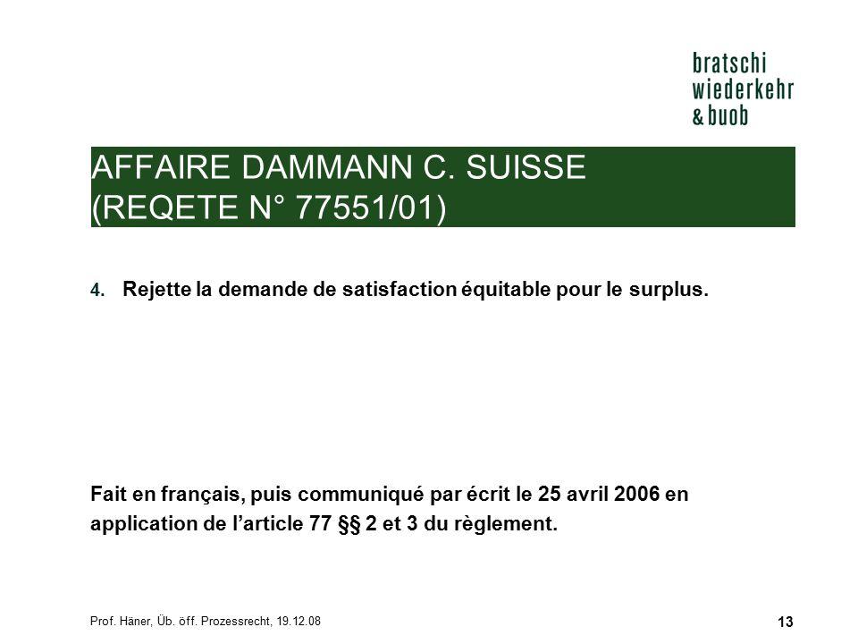 AFFAIRE DAMMANN C. SUISSE (REQETE N° 77551/01)