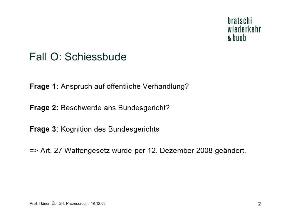 Fall O: Schiessbude Frage 1: Anspruch auf öffentliche Verhandlung