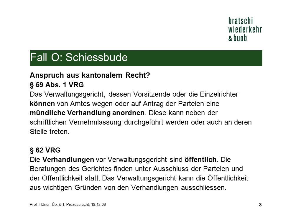 Fall O: Schiessbude Anspruch aus kantonalem Recht § 59 Abs. 1 VRG