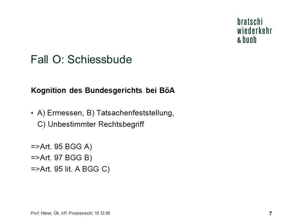Fall O: Schiessbude Kognition des Bundesgerichts bei BöA