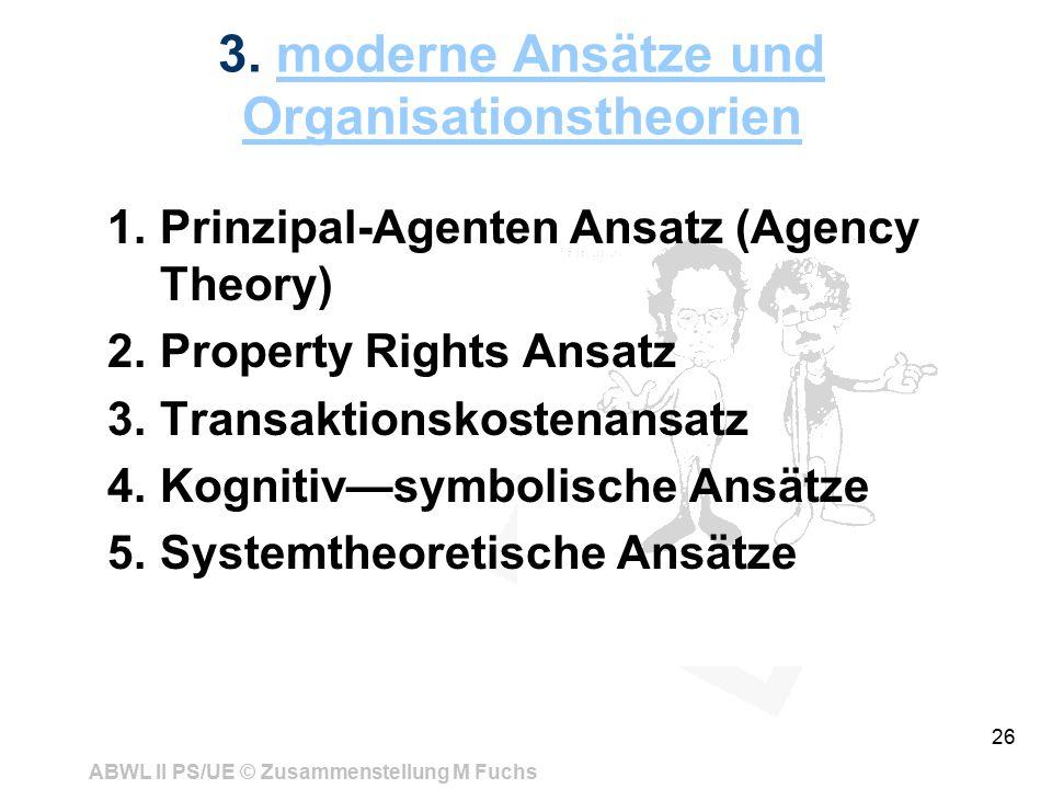 3. moderne Ansätze und Organisationstheorien