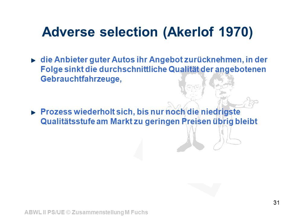 Adverse selection (Akerlof 1970)