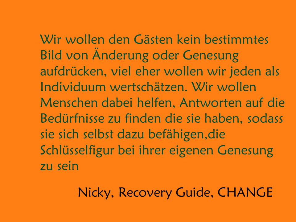 Nicky, Recovery Guide, CHANGE
