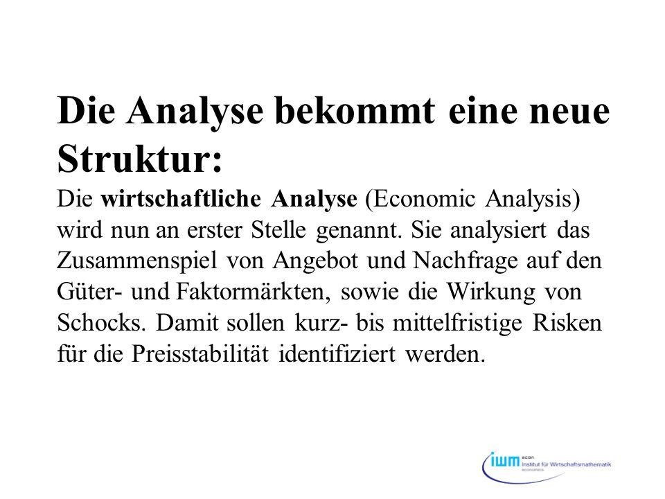 Die Analyse bekommt eine neue Struktur: Die wirtschaftliche Analyse (Economic Analysis) wird nun an erster Stelle genannt.