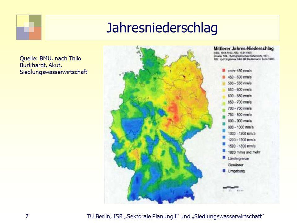Jahresniederschlag Quelle: BMU, nach Thilo Burkhardt, Akut, Siedlungswasserwirtschaft.