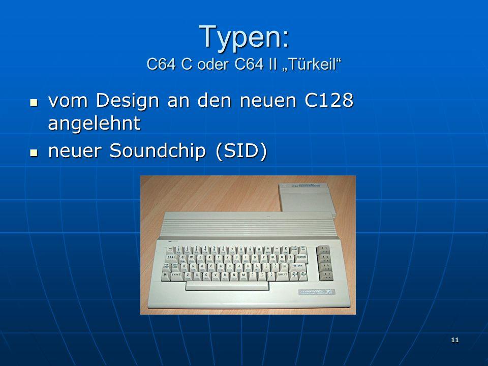 """Typen: C64 C oder C64 II """"Türkeil"""