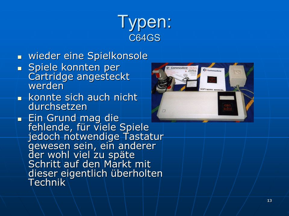 Typen: C64GS wieder eine Spielkonsole