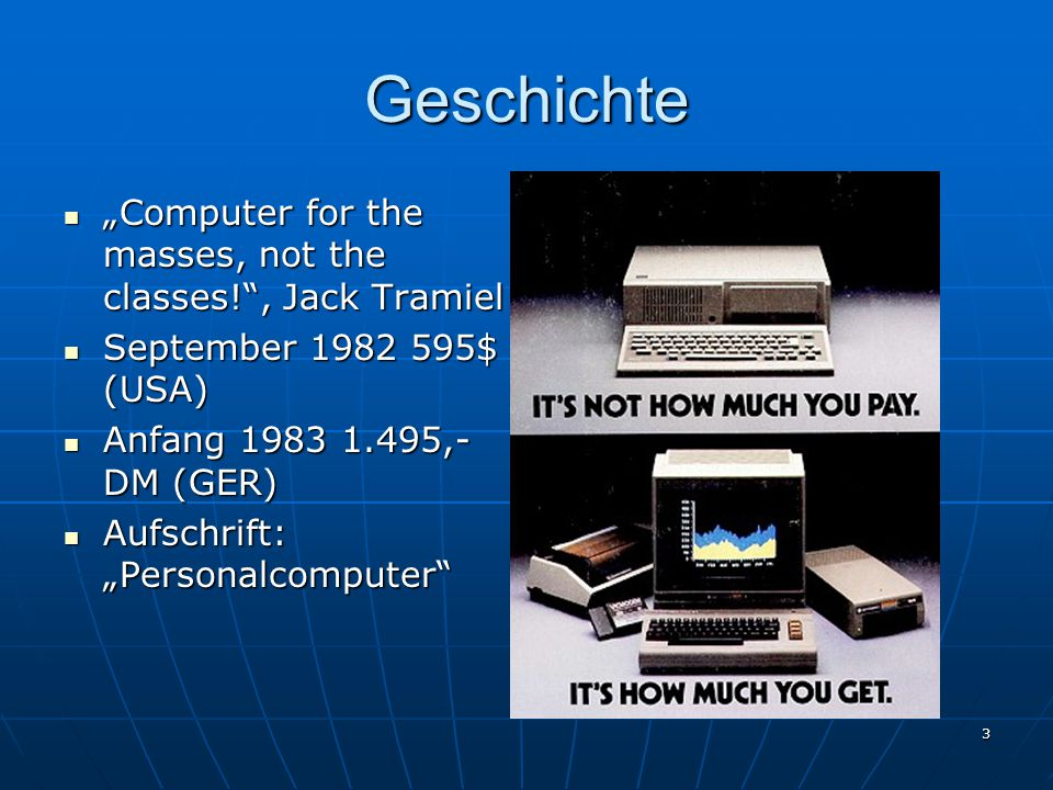 "Geschichte ""Computer for the masses, not the classes! , Jack Tramiel"
