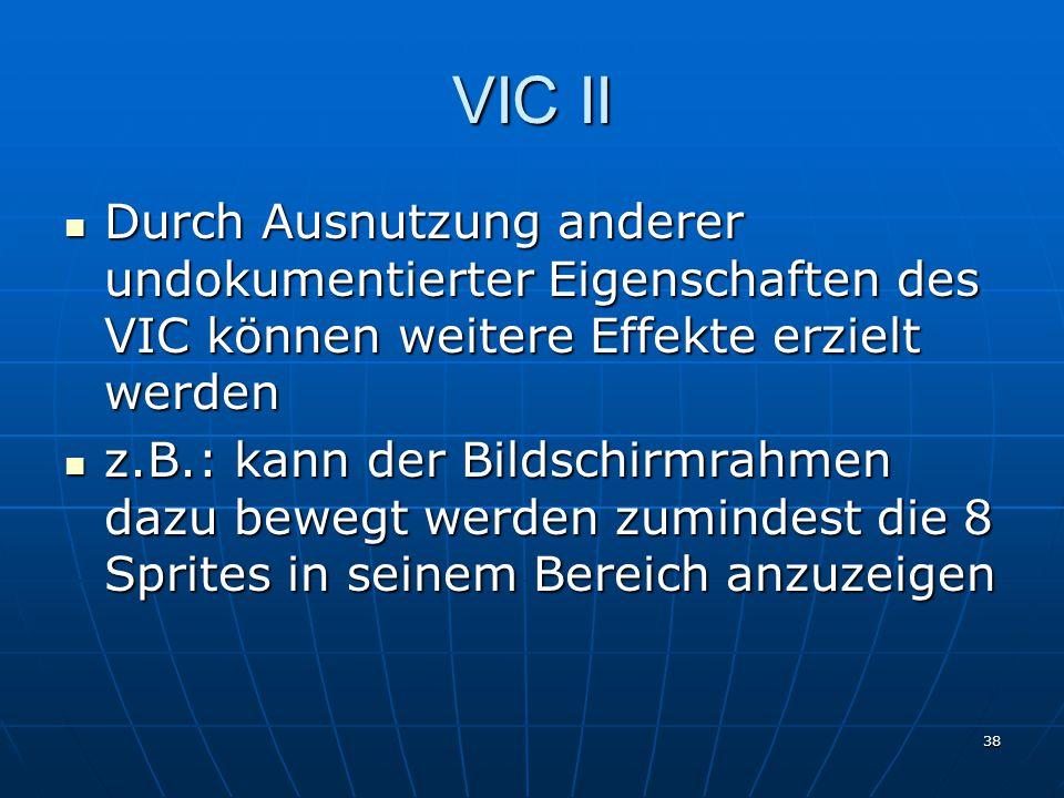 VIC II Durch Ausnutzung anderer undokumentierter Eigenschaften des VIC können weitere Effekte erzielt werden.