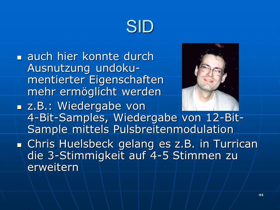 SID auch hier konnte durch Ausnutzung undoku- mentierter Eigenschaften mehr ermöglicht werden.