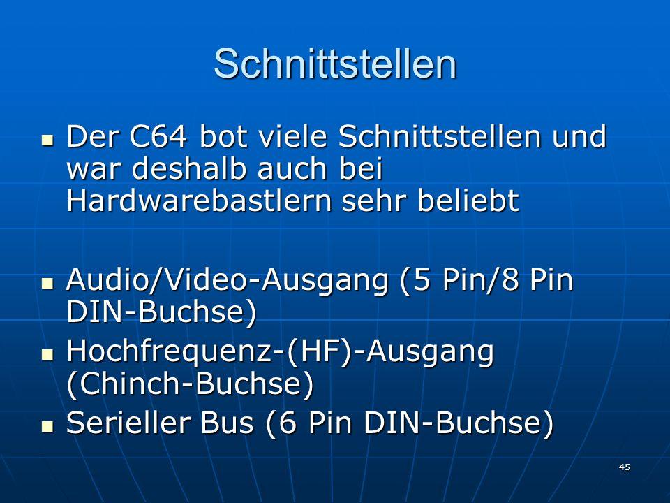 Schnittstellen Der C64 bot viele Schnittstellen und war deshalb auch bei Hardwarebastlern sehr beliebt.