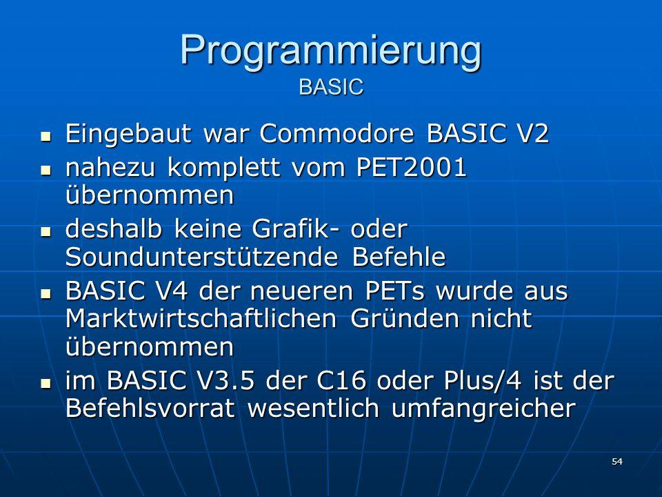Programmierung BASIC Eingebaut war Commodore BASIC V2