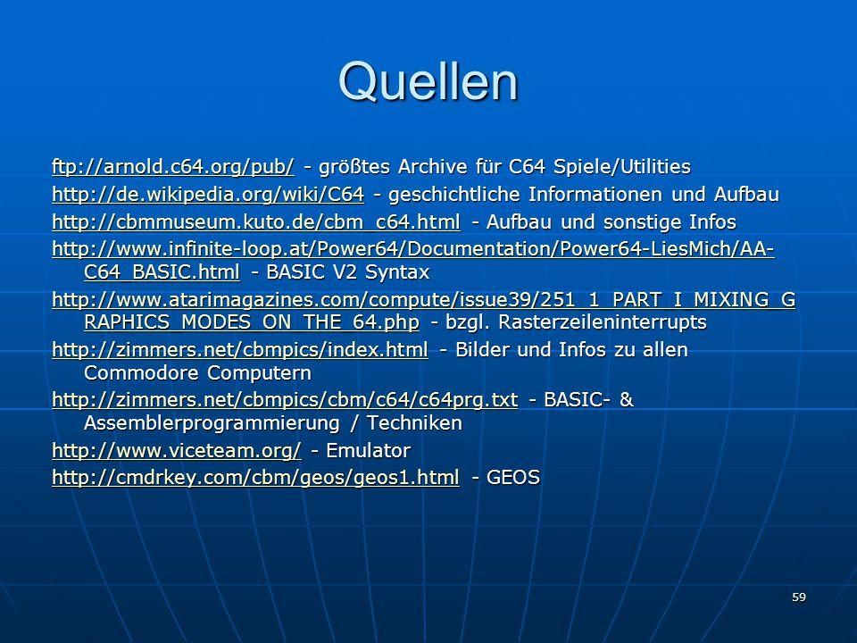 Quellen ftp://arnold.c64.org/pub/ - größtes Archive für C64 Spiele/Utilities.