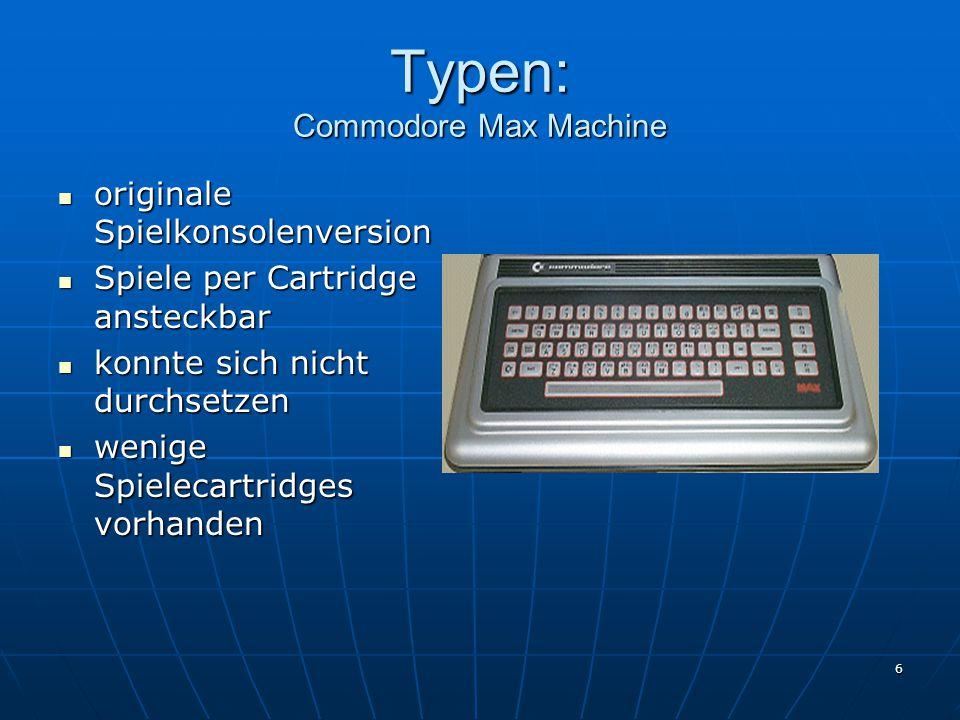 Typen: Commodore Max Machine
