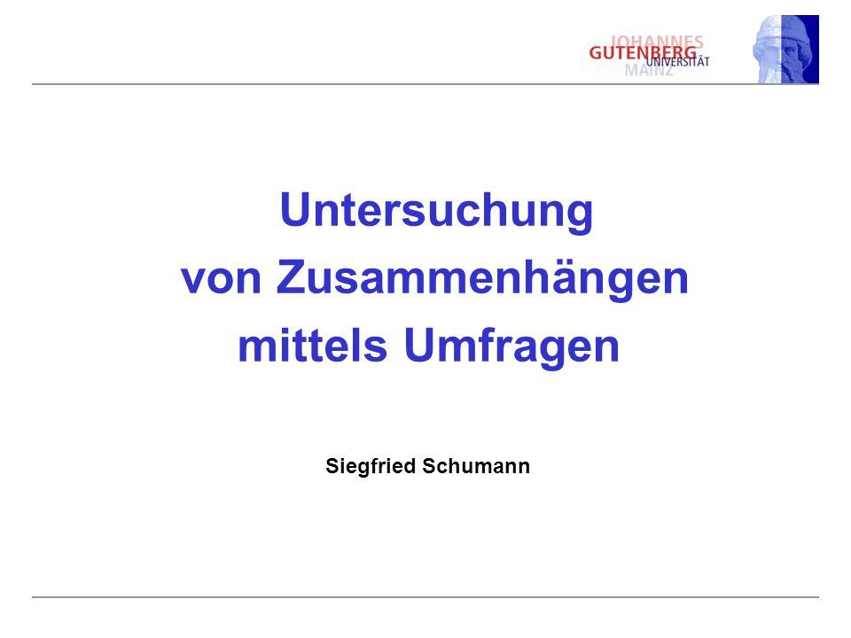 Untersuchung von Zusammenhängen mittels Umfragen Siegfried Schumann