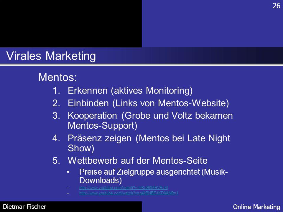 Virales Marketing Mentos: Erkennen (aktives Monitoring)