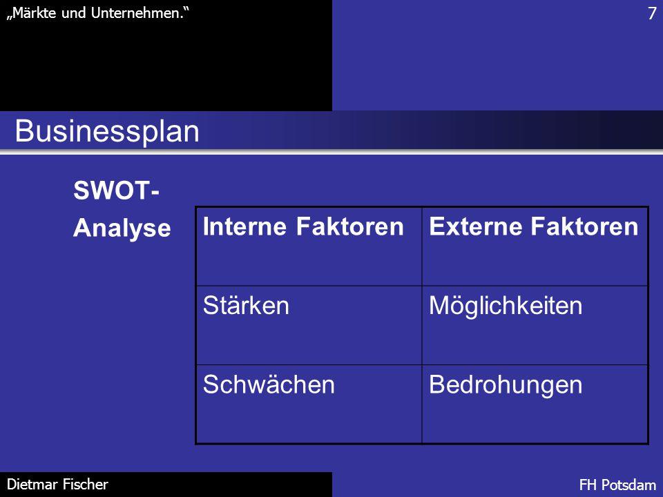 Businessplan SWOT- Analyse Interne Faktoren Externe Faktoren Stärken