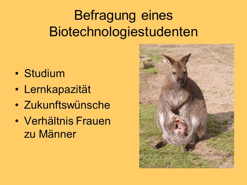 Befragung eines Biotechnologiestudenten