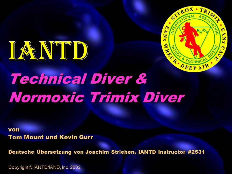 IANTD Technical Diver & Normoxic Trimix Diver von Tom Mount und Kevin Gurr Deutsche Übersetzung von Joachim Strieben, IANTD Instructor #2531