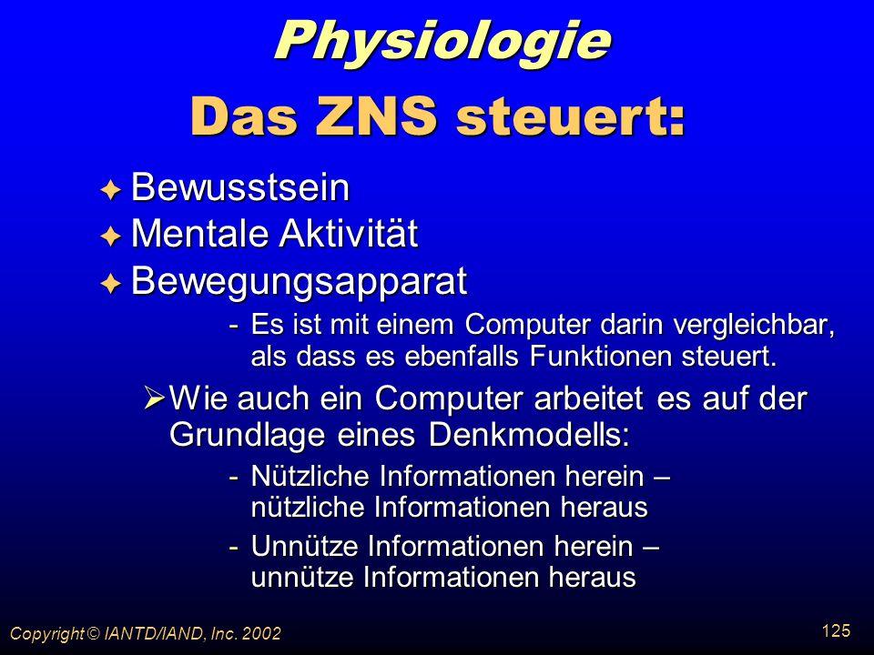 Physiologie Das ZNS steuert: Bewusstsein Mentale Aktivität