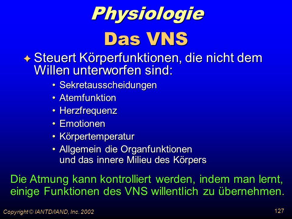 Physiologie Das VNS. Steuert Körperfunktionen, die nicht dem Willen unterworfen sind: Sekretausscheidungen.