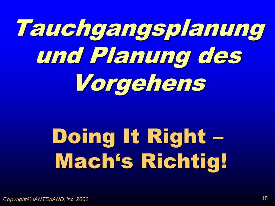 Tauchgangsplanung und Planung des Vorgehens Doing It Right – Mach's Richtig!