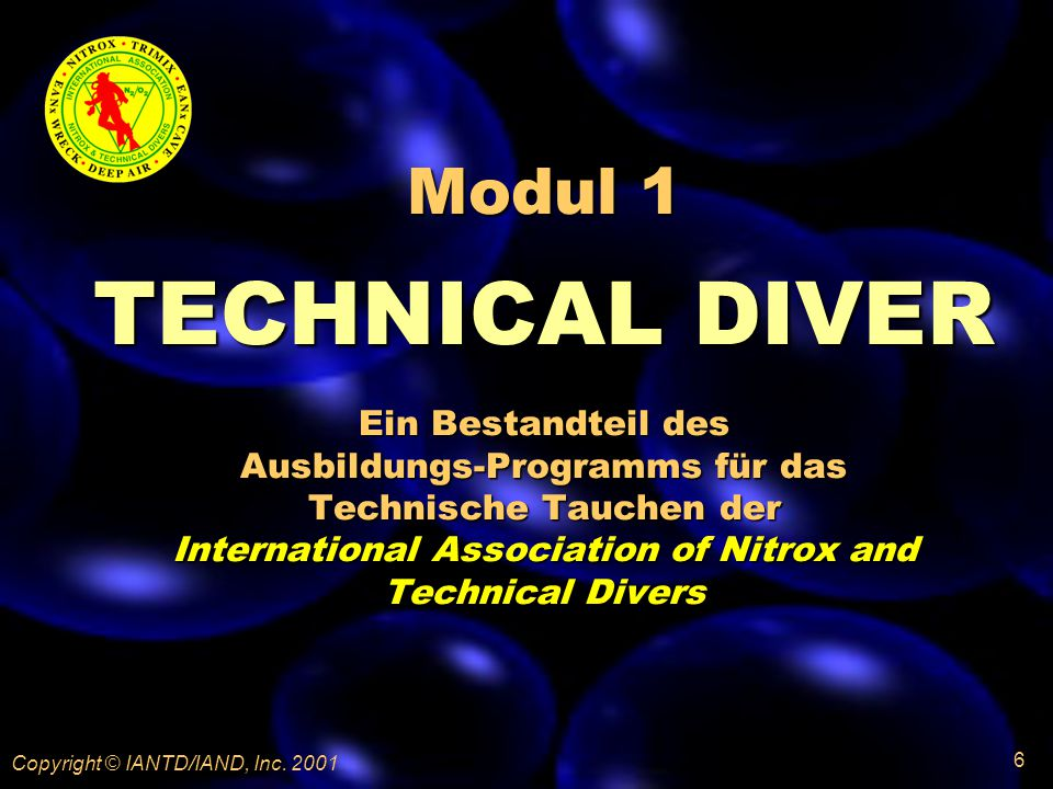 Modul 1 TECHNICAL DIVER Ein Bestandteil des Ausbildungs-Programms für das Technische Tauchen der International Association of Nitrox and Technical Divers