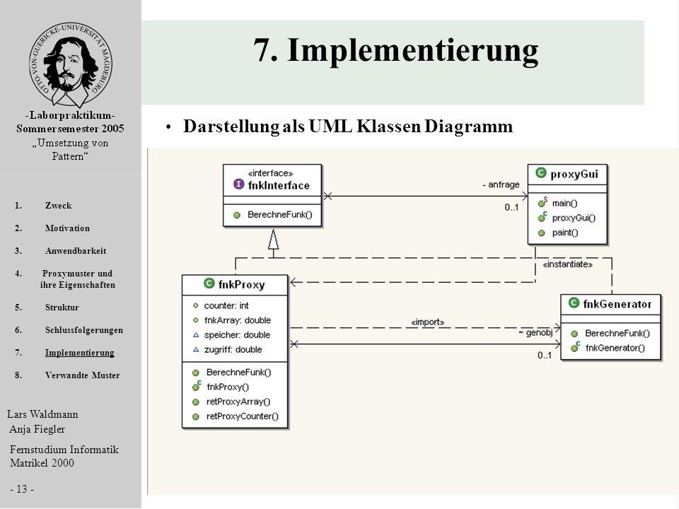 7. Implementierung Darstellung als UML Klassen Diagramm Zweck