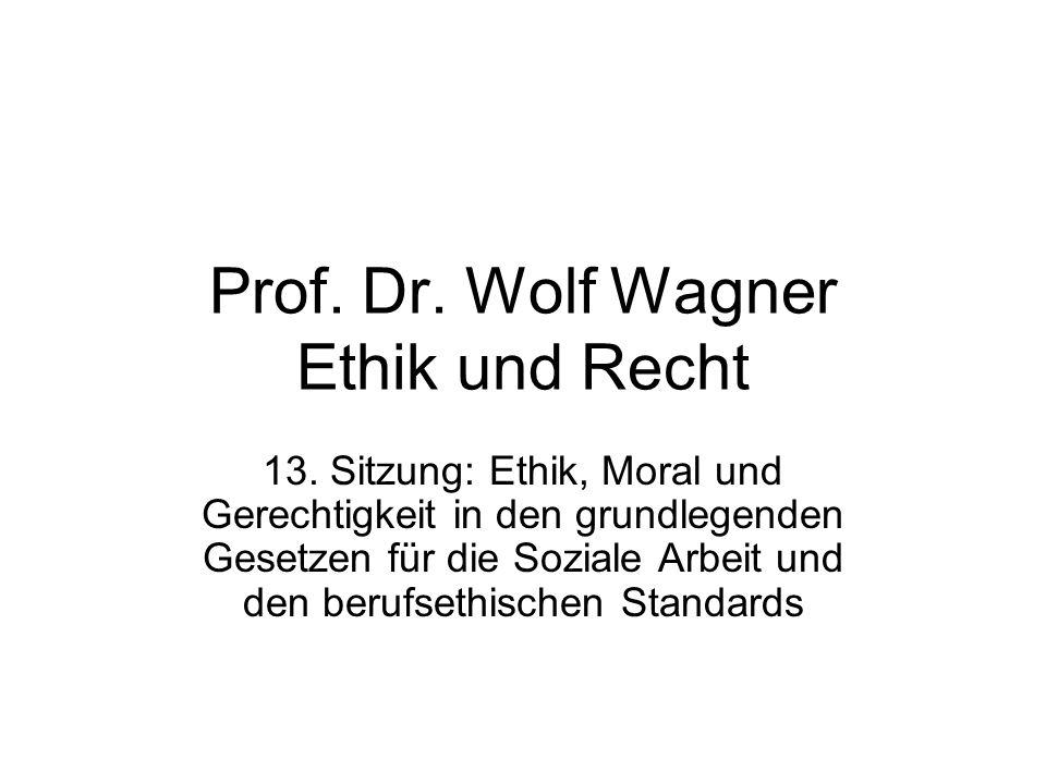Prof. Dr. Wolf Wagner Ethik und Recht