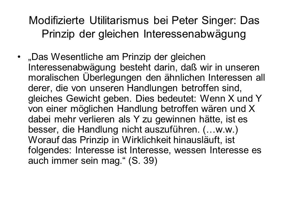 Modifizierte Utilitarismus bei Peter Singer: Das Prinzip der gleichen Interessenabwägung
