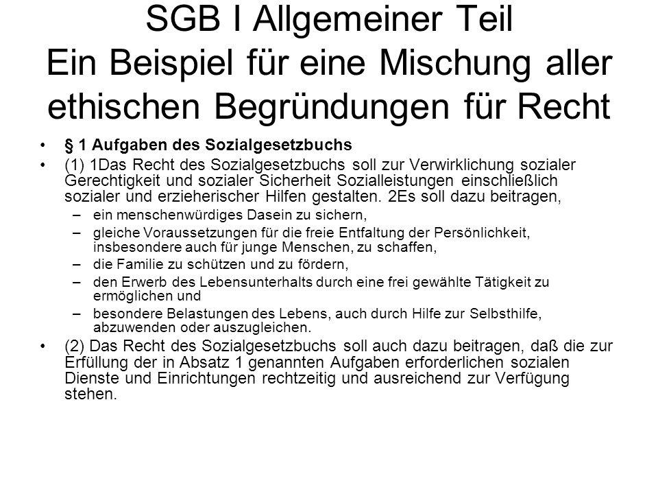 SGB I Allgemeiner Teil Ein Beispiel für eine Mischung aller ethischen Begründungen für Recht
