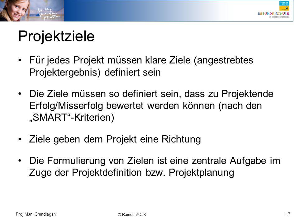 Projektziele Für jedes Projekt müssen klare Ziele (angestrebtes Projektergebnis) definiert sein.