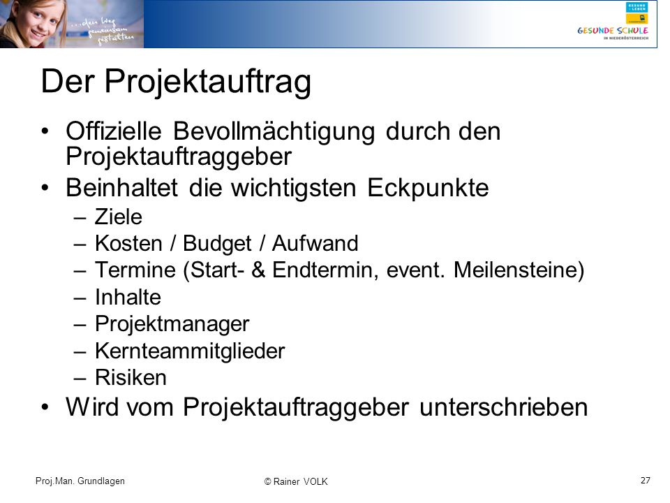 Der Projektauftrag Offizielle Bevollmächtigung durch den Projektauftraggeber. Beinhaltet die wichtigsten Eckpunkte.