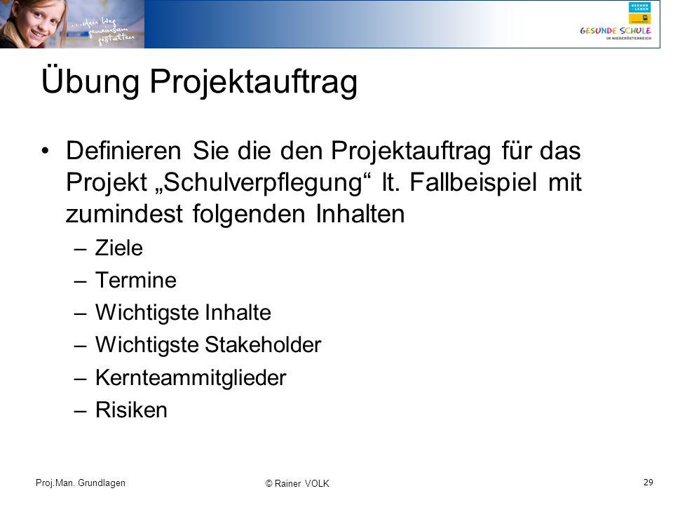 """Übung Projektauftrag Definieren Sie die den Projektauftrag für das Projekt """"Schulverpflegung lt. Fallbeispiel mit zumindest folgenden Inhalten."""