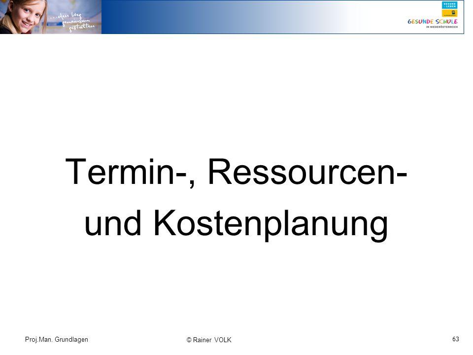 Termin-, Ressourcen- und Kostenplanung Proj.Man. Grundlagen