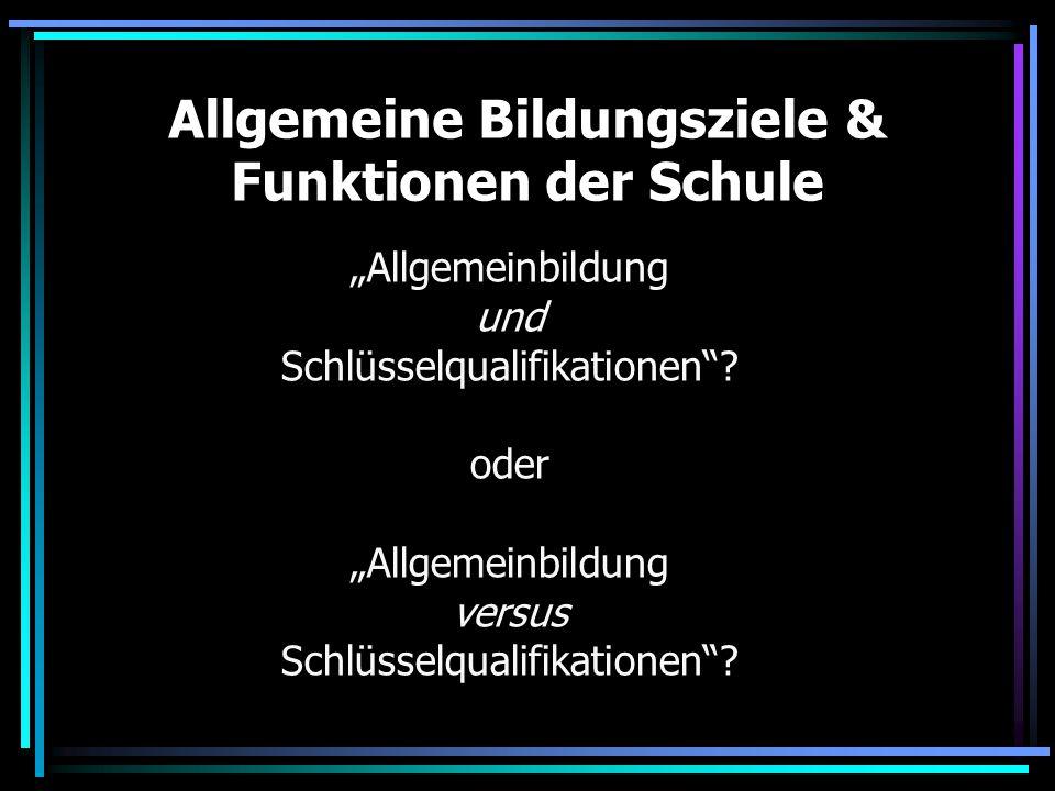 Allgemeine Bildungsziele & Funktionen der Schule