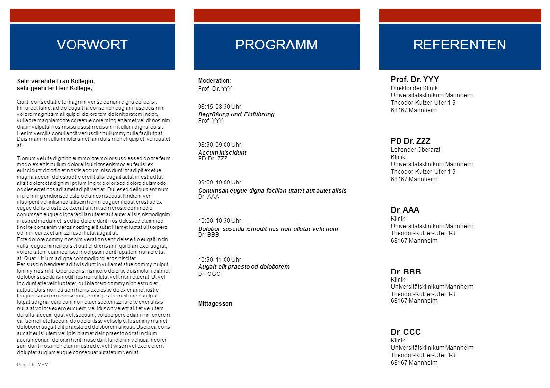 VORWORT PROGRAMM REFERENTEN Prof. Dr. YYY PD Dr. ZZZ Dr. AAA Dr. BBB