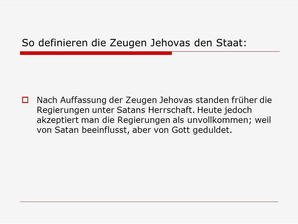 So definieren die Zeugen Jehovas den Staat: